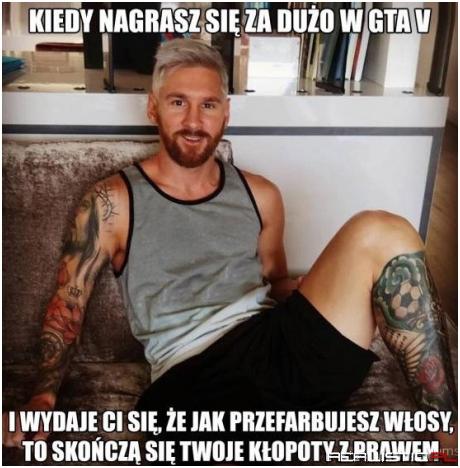 Chyba za dużo GTA 5 panie Messi ;P